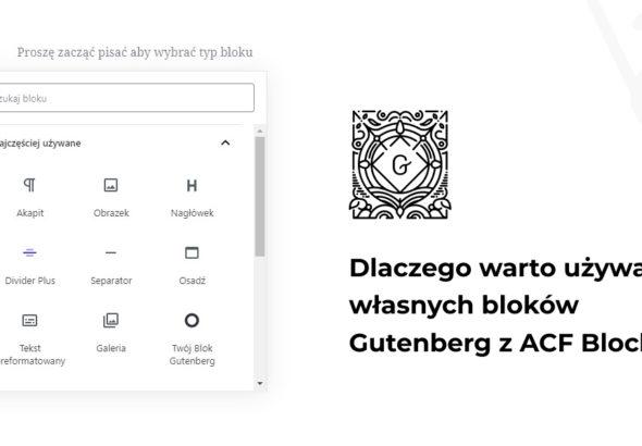 Dlaczego warto używać własnych bloków Gutenberg z ACF Blocks?